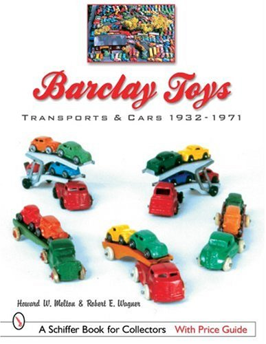 Barclay Toys: Transports & Cars, 1932-1971 (Schiffer Book for Collectors with Price Guide) from Brand: Schiffer Pub Ltd