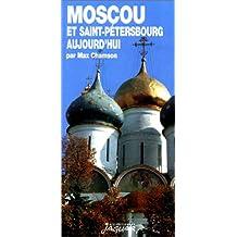 Moscou et Saint-Pétersbourg aujourd'hui