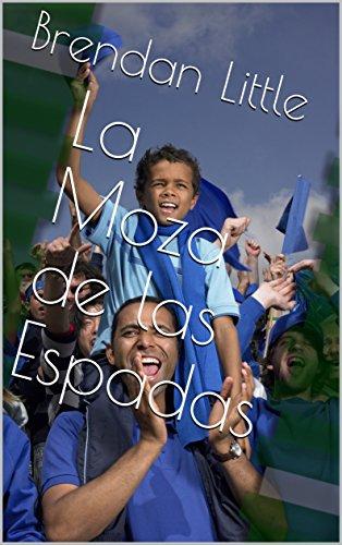 La Moza de las Espadas (Spanish Edition)