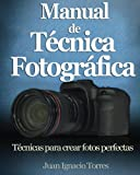 img - for Manual de T cnica Fotogr fica (Spanish Edition) book / textbook / text book