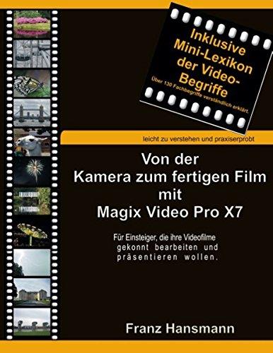 Download Von der Kamera zum fertigen Film mit Magix Video Pro X7 (German Edition) pdf