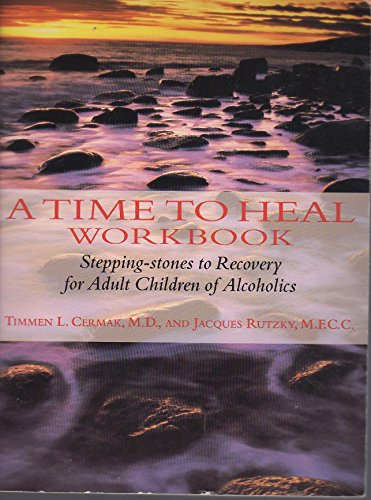 A Time to Heal Workbook: Stepping-Stones to Recover for Adult Children of Alcoholics (Inner Workbook Series)