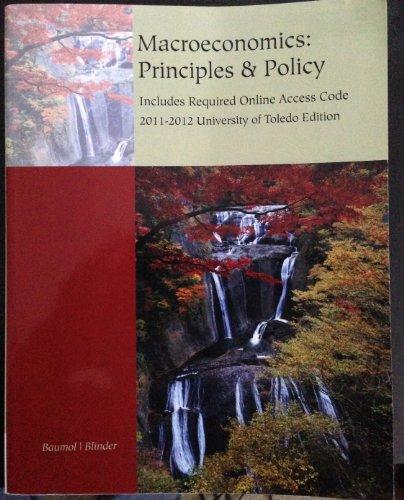 Macroeconomics: Principles & Policy, 2011-2012 University of Toledo Edition