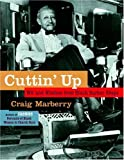 Cuttin' Up: Wit and Wisdom From Black Barber Shops