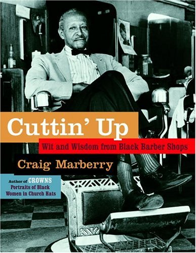 Download Cuttin' Up: Wit and Wisdom From Black Barber Shops PDF