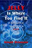 Jelly Is Where You Find It, Donald Weismann, 1571974598