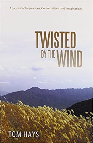 Book Twisted by the Wind: A Journal of Inspirations, Conversations and Imaginations