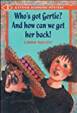 Who's Got Gertie? And How Can We Get Her Back? by Linda Bailey front cover