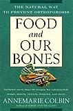 Food and Our Bones, Annemarie Colbin, 0452278066