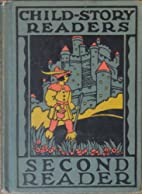 Child-Story Readers: Second Reader by…