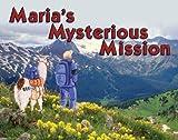Maria's Mysterious Mission, Claudia Cangilla-McAdam, 1565795881