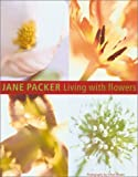 Living with Flowers, Jane Packer, 1840910488