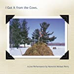 I Got it From the Cows | Michael Perry