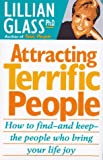 Attracting Terrific People: How to Find-And Keep-The People Who Bring Your Life Joy