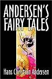 Andersen's Fairy Tales, Hans Christian Andersen, 1598187201