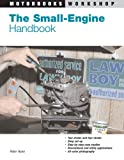 The Small-Engine Handbook, Peter Hunn, 0760320497