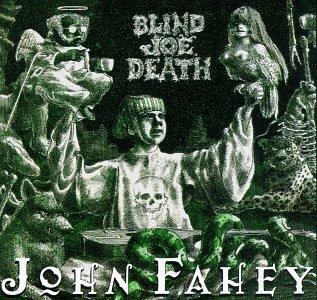 Transfiguration Of Blind Joe Death by FAHEY,JOHN