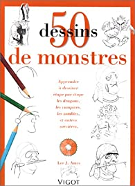 50 dessins de monstres par  Lee J. Ames