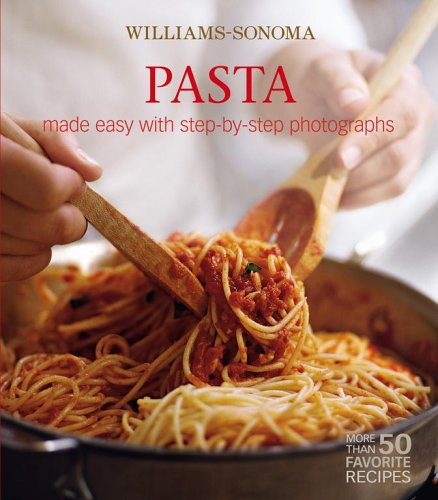 Read Online Williams-Sonoma Mastering: Pasta, Noodles & Dumplings: made easy with step-by-step photographs PDF