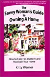 The Savvy Woman's Guide to Owning a Home, Kitty Werner, 0971035601