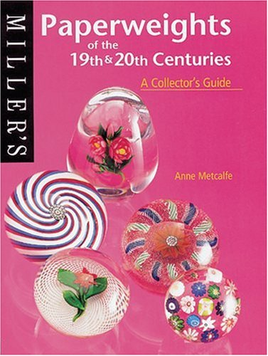 Download Miller's Paperweights of the 19th & 20th Centuries: A Collector's Guide (Miller's Collector's Guides) pdf epub