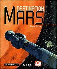 Destination Mars par Alain Dupas