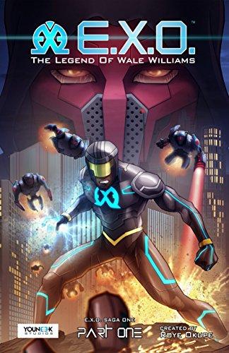 E.X.O. - The Legend of Wale Williams Part One: A Superhero Graphic Novel