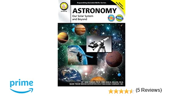Astronomy, Grades 6 - 12: Our Solar System and Beyond (Expanding ...
