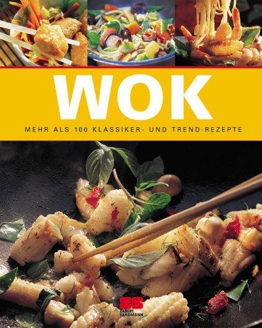 Wok Gebundenes Buch – 2003 Zs Zabert und Sandmann 389883056X Themenkochbücher Asien; Küche