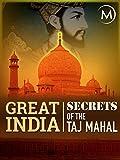 Great India: Secrets of the Taj Mahal