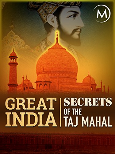 Great India: Secrets of the Taj Mahal