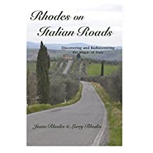 Rhodes on Italian Roads: Discovering and Rediscovering the Magic of Italy
