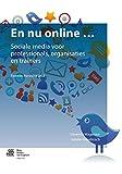 En Nu Online ... : Sociale Media Voor Professionals, Organisaties en Trainers, Hulsebosch, H. J. and Wagenaar, Sibrenne, 9031397458