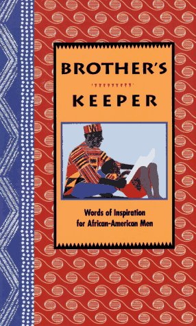 Search : Brother's Keeper: Words of Inspiration for African-American Men (Gift Editions)