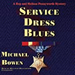 Service Dress Blues: A Rep and Melissa Pennyworth Mystery | Michael Bowen
