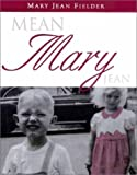 Mean Mary Jean, Mary J. Fielder, 1881320510