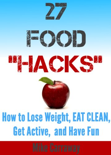 27 food hacks how to eat clean lose weight get active and have 27 food hacks how to eat clean lose weight get active and ccuart Choice Image