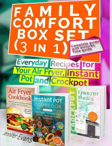 Family Comfort Box Set (3 in 1): Everyday Recipes for Your Air Fryer, Instant Pot and Crockpot PDF