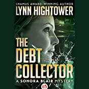 The Debt Collector: The Sonora Blair Mysteries, Book 4 | Lynn Hightower