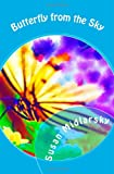 Butterfly from the Sky, Susan Midlarsky, 1450575897