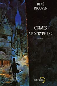 Crimes apocryphes, tome 2 par René Réouven