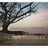 Island Passages: An Illustrated History of Jekyll Island, Georgia