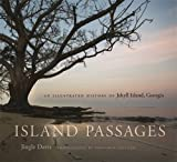 img - for Island Passages: An Illustrated History of Jekyll Island, Georgia book / textbook / text book