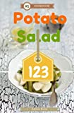 Potato Salad 123: A Collection of 123 Potato Salad Recipes That Will Be a Hit at Your Next Barbecue