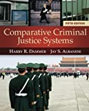 Comparative Criminal Justice Systems, Dammer, Harry R. and Albanese, Jay S., 128506786X
