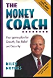 img - for The Money Coach : Your Game Plan for Growth, Tax Relief and Security book / textbook / text book