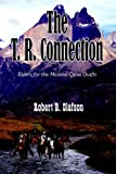 The T. R. Connection, Robert B. Olafson, 1420854623