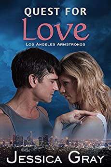 Quest for Love: Los Angeles Armstrongs 1 (The Armstrongs Book 7) by [Gray, Jessica]