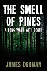 The Smell of Pines: A Long Walk With Death