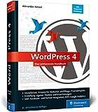 WordPress 4: Das umfassende Handbuch. Vom Einstieg in WordPress 4 bis zu fortgeschrittenen Themen: inkl. WordPress-Themes, Templates, SEO, Google Analytics, Backup u. v. m. – Ausgabe 2017
